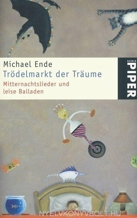 Michael Ende. Trödelmarkt der Träume: Mitternachtslieder und leise Balladen