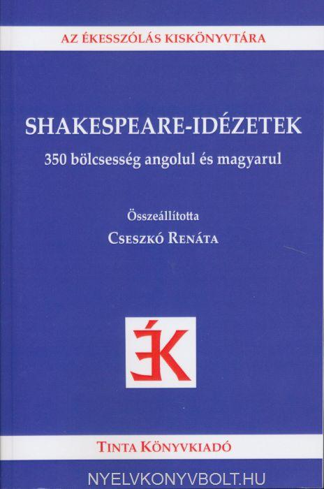Shakespeare-Idézetek - 350 bölcsesség angolul és magyarul