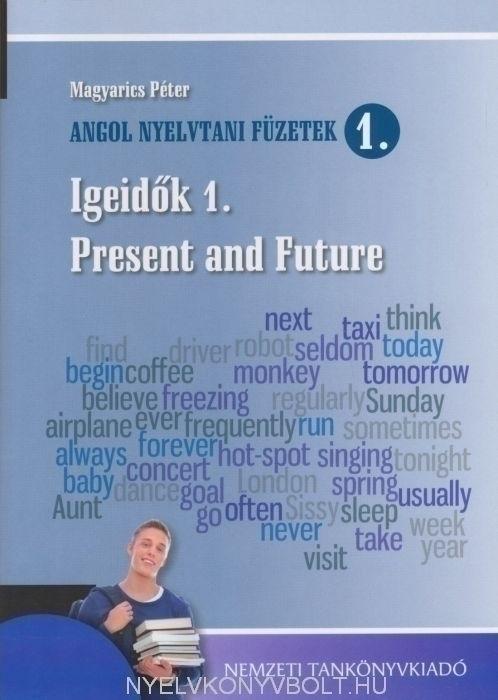 Angol nyelvtani füzetek 1. - Igeidők 1. Present and Future
