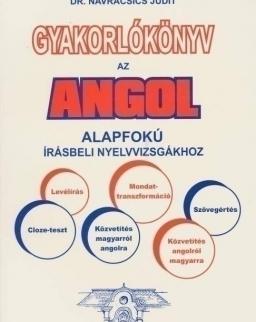 Gyakorlókönyv az Angol Alapfokú Írásbeli Nyelvvizsgákhoz