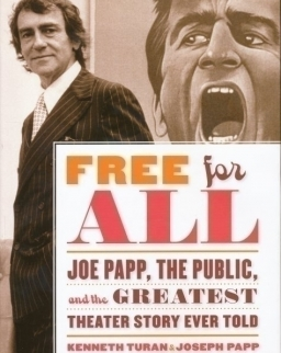 Free for All - Joe Papp, the Public, and the Greatest Theater Story Ever Told