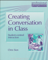 Creating Conversation in Class - Student-centred speaking activities