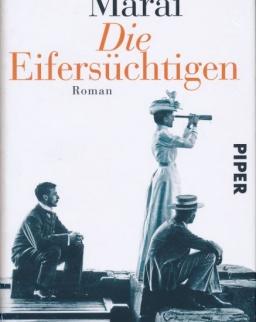 Márai Sándor: Die Eifersüchtigen (A féltékenyek német nyelven)