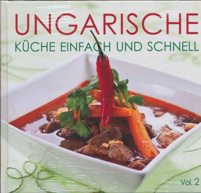 Ungarische Küche einfach und schnell Vol. 2.
