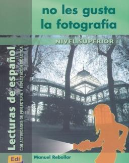 A los muertos no les gusta la fotografía - Lecturas en Espanol Nivel Superior 1