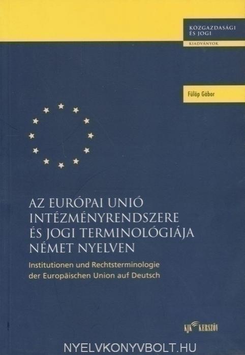 Az Európai Unió intézményrendszere és jogi terminológiája német nyelven