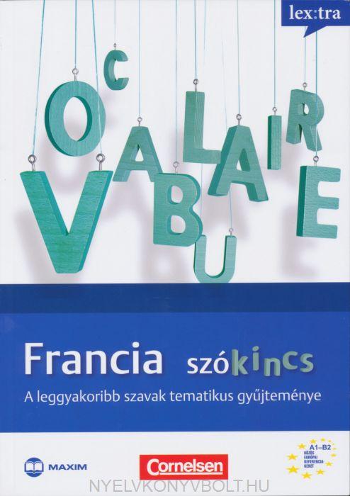 Francia Szókincs - Vocabulaire - A leggyakoribb szavak tematikus gyűjteménye