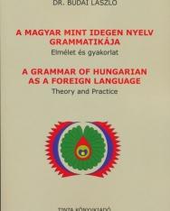 Dr. Budai László: A magyar mint idegen nyelv grammatikája - Elmélet és gyakorlat