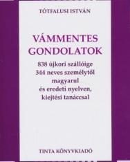 Vámmentes gondolatok 838 újkori szállóige 344 neves személytől magyarul és eredeti nyelven, kiejtési tanáccsal