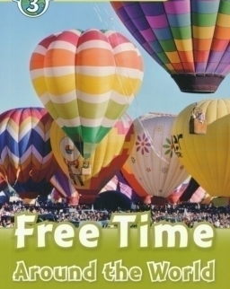Free Time Around the World - Oxford Read and Discover Level 3