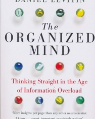 Daniel Levitin: The Organized Mind: Thinking Straight in the Age of Information Overload