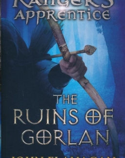 John Flanagan: The Ruins of Gorlan (Ranger's Apprentice, Book 1)