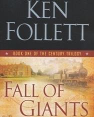 Ken Follett: Fall of Giants - The Century Trilogy Book 1