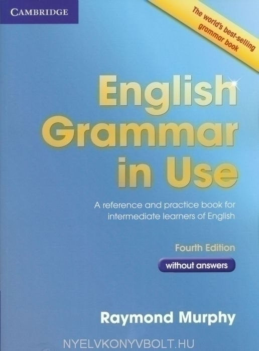 English Grammar in Use (4th Edition) without Answers