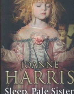 Joanne Harris: Sleep, Pale Sister