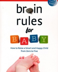 John Medina: Brain Rules for Baby - How to Raise a Smart and Happy Child from Zero to Five