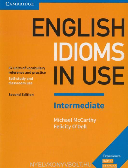 English Idioms in Use Intermediate 2nd Edition
