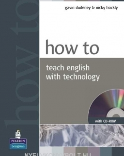 How to Teach English with Technology - with CD-ROM