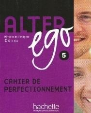 Alter ego 5 - Méthode de Francais niveau C1-C2 Cahier de perfectionnement