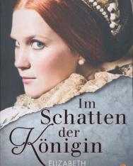 Elizabeth Fremantle: Im Schatten der Königin - Ein Tudor-Roman
