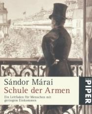 Márai Sándor: Schule der Armen (A szegények iskolája német nyelven)