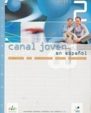 Canal joven @ en espanol Nivel 2 Guía didáctica