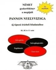 Német Gyakorlókönyv a megújult Pannon nyelvvizsga új típusú írásbeli feladataihoz