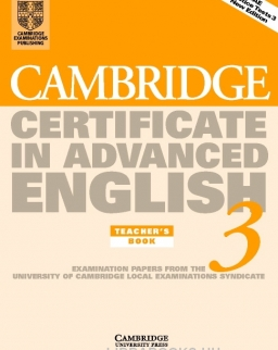 Cambridge Certificate in Advanced English 3 Teacher's Book