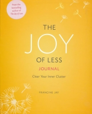 Francine Jay: The Joy of Less Journal: Clear Your Inner Clutter