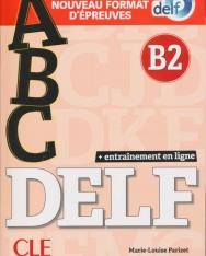 ABC DELF - Niveau B2 - Livre + CD + Entrainement en ligne - Conforme au nouveau format d'épreuves
