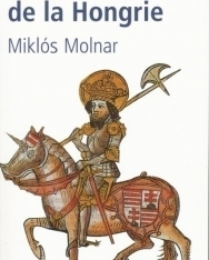 Miklós Molnar: Histoire de la Hongrie