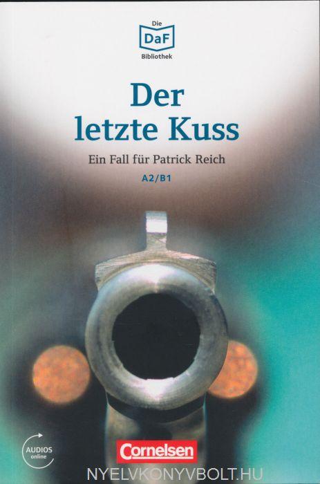 Der letzte Kuss - Ein Fall für Patrick Reich - Die DAF Bibliothek A2/A1 Audios online