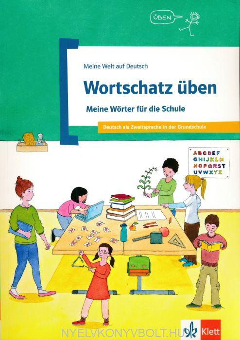 Wortschatz üben - Meine Wörter für die Schule. Deutsch als Zweitsprache in der Grundschule