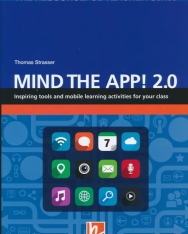 Mind the App! 2.0 - Inspiring tools and mobile learning activities for your class