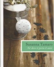 Susanna Tamaro: Va' dove ti porta il cuore