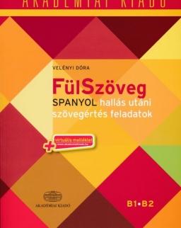 FülSzöveg - Spanyol hallás utáni szövegértés feladatok alapfok/középfok B1-B2 + Virtuális melléklet