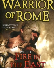 Harry Sidebottom: Warrior of Rome I: Fire in the East