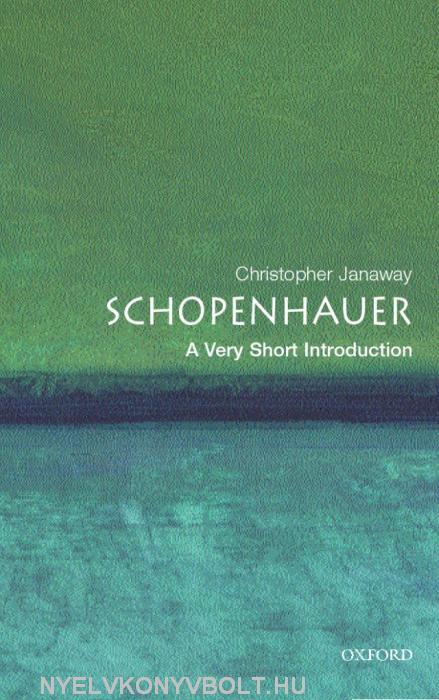 Christopher Janaway: Schopenhauer - A Very Short Introduction