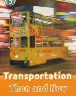 Transportation Then and Now - Oxford Read and Discover Level 5