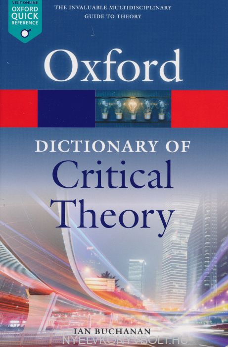A Dictionary of Critical Theory (Oxford Quick Reference)