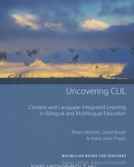 Uncovering CLIL - Content and Language Integrated Learning in Bilingual and Multilingual Education