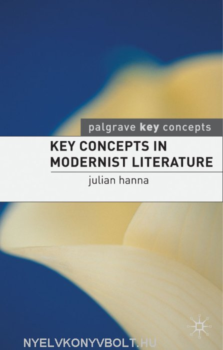 Key Concepts in Modernist Literature