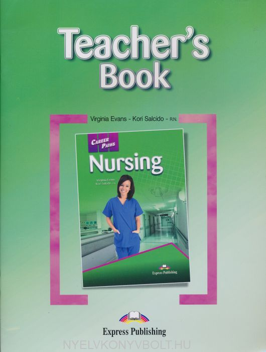 Career Paths - Nursing Teacher's Book