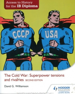 Access to History for the IB Diploma - The Cold War: Superpower tensions and rivalries 2nd edition