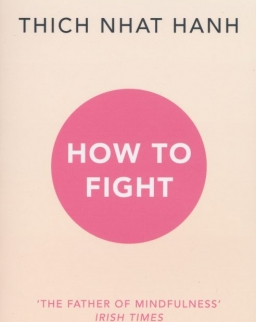 Thich Nhat Hanh: How To Fight