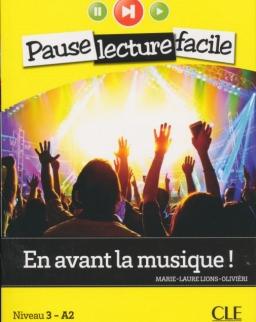 En avant la musique - Niveau 3-A2 - Pause lecture facile - Livre + CD