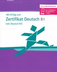 Mit Erfolg zum telc Zertifikat Deutsch B1 Testbuch + CD + online