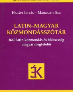 Latin- magyar közmondásszótár - 1660 latin közmondás és bölcsesség magyar megfelelői