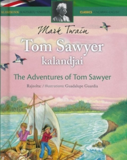 Tom Sawyer kalandjai - The adventures of Tom Sawyer - angol-magyar kétnyelvű