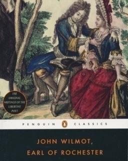 John Wilmot, Earl of Rochester: Selected Works